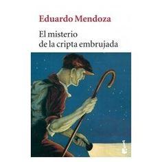 Le début de mon histoire d'amour avec Eduardo Mendoza : un commissaire sort un fou de l'asile car lui seul peut démêler l'enquête en cours. Hilarant.
