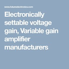 A full selection of variable gain amplifier that can be used to design a variable gain op amp circuit or for any other equipment that might require a variable gain amp. Variables, Circuit, Gain