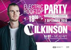 WILKINSON - Electric Rooftop Party 02 Sept 2016 Rooftop Party, Electronic Music, Dj, Electric