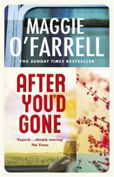 Magge O'Farrell's heart wrenching novel about love and loss