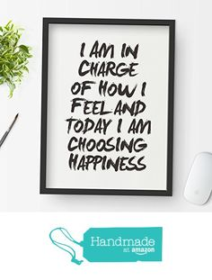 I Am in Charge of How I Feel and Today I am Choose Happiness Typography Poster Wall Decor Motivational Print Inspirational Poster Home Decor from The Motivated Type