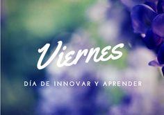 Viernes: día de innovar y aprender | Blog de Marta Gaba