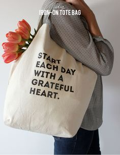 Start each day with a grateful heart. Make your very own tote bag with this saying to start your day out right! Perfect for a Mother's Day gift!