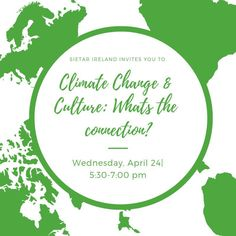 Climate Change and Culture Event Together By SIETAR Ireland Cultural Diversity, Climate Change, Ireland, Acting, Culture, Irish