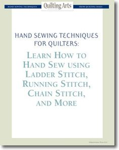 Hand Sewing Techniques for Quilters:   Learn How to Hand Sew using Ladder Stitch, Running Stitch, Chain Stitch, and More Free ebook