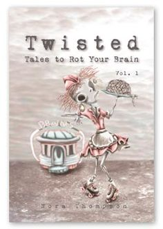 """Twisted: Tales to Rot Your Brain Vol. by Nora Thompson Your Brain, Place Card Holders, Reading, Books, Illustrations, Amazon, Gift, Livros, Libros"