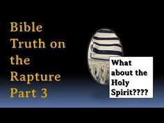 Bible Truth on the Rapture - Part 3