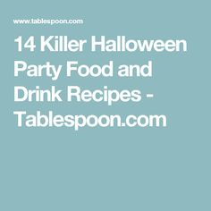 14 Killer Halloween Party Food and Drink Recipes - Tablespoon.com