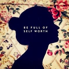 Be full of self worth. #mentalhealth #recovery