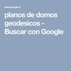 planos de domos geodesicos - Buscar con Google Stitching