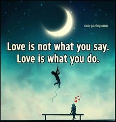 Love is not what you say