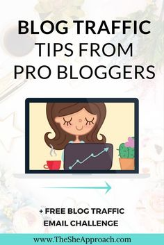 Proud of your blog and want to get the word out there? I interviewed some of my favorite bloggers and got their best blog traffic tips so you can apply them yourself and increase your page views, reach a bigger audience and grow your blog. Blogging tips for beginners. Grow your blog. Blog traffic ideas, social media strategy, email challenge for bloggers.