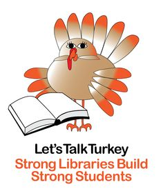 Advocate for libraries! Let's talk turkey: strong libraries build strong students. Wall poster and more are available at the CSLA cafepress.com library advocacy store. Media Center, Big Eyes, Poster Wall, Libraries, Bookmarks, Turkey, Students, Strong, Let It Be