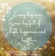 HFC Daily Affirmation - Every day is a new day full of hope, happiness and health.