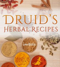 A Druid's Herbal for Imbolc  A guide through the herbal magic of Sabbats
