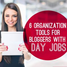 6 organization tools for bloggers #getorganized