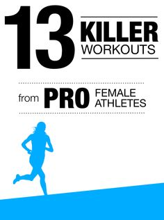 STEAL THESE: 13 of the world's top female athletes spill their secret, killer workouts.