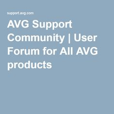 AVG Support Community | User Forum for All AVG products
