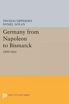 Germany from Napoleon to Bismarck: 1800-1866