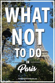 Paris is a glorious, photogenic city that has gorgeous archiecture and delicious food. BUT before you head to the city of love, read up on what not to do in Paris.