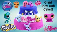 HUGE Littlest Pet Shop Play Doh Cake - My Little Pony  Shopkins