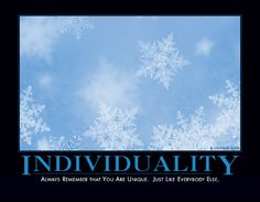 Get a Individuality funny picture from Demotivational. You can get dozens of other funny pictures from Demotivational. Here are some samples of funny words: individuality Encouraging Thoughts, Demotivational Posters, Everybody Else, I Love To Laugh, Haha Funny, Funny Stuff, Funny Shit, Random Stuff, That's Hilarious