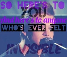 You are NOT  Invisible, you are NOT alone, when you feel alone or Invisible always remember that you're not, Hunter is here for you, I am here for you, You'll never be alone.