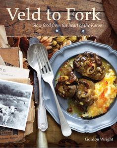Experience local cuisine - Enjoy Gordon's cooking & better yet, get his cookbook - Veld to Fork My Favorite Food, Favorite Recipes, Baked Chicken Recipes, Slow Food, Recipes From Heaven, My Recipes, Fork, Slow Cooker, Meals