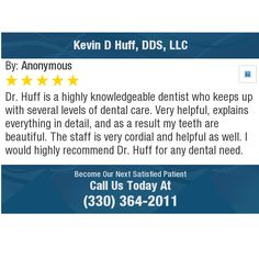 Dr. Huff is a highly knowledgeable dentist who keeps up with several levels of dental...