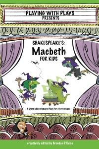 Shakespeare's Macbeth for Kids