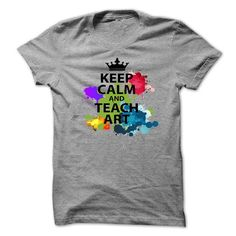 Keep Calm And Teach Art - #hooded sweatshirts #champion sweatshirt. WANT THIS => https://www.sunfrog.com/LifeStyle/Keep-Calm-And-Teach-Art.html?id=60505
