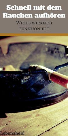 Schnell mit dem Rauchen aufhören - wie es wirklich funktioniert.