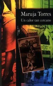 """""""Un calor tan cercano"""" de Maruja Torres. Ficha elaborada por Andrea Martín."""