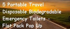 5 Portable Tiny Disposable Biodegradable Emergency Toilets - Flat Pack Pop Up Camping Needs, Camping Tools, Camping Life, Family Camping, Camping Hacks, Camping Gear, Outdoor Toilet, Coleman Camping Stove, Camper Awnings