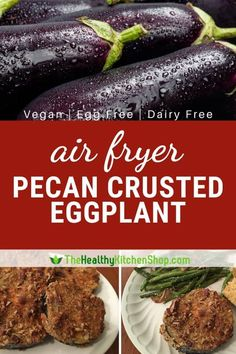 Some foods actually taste better air fried, and the proof is in this recipe for crispy delicious Pecan Crusted Eggplant! This is a featured recipe from The Complete Vegan Air Fryer Cookbook. #airfryer #airfryerrecipes #veganrecipes #veganairfryerrecipes #healthyeating #cookbook