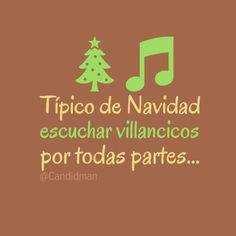 #TIpicoDeNavidad escuchar #Villancicos por todas partes... #Citas #Frases @Candidman