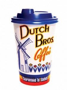 Drink coffee - especially from Dutch Bros!