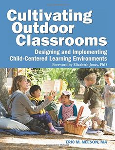 Cultivating Outdoor Classrooms: Designing and Implementing Child-Centered Learning Environments by Eric Nelson http://www.amazon.com/dp/1605540250/ref=cm_sw_r_pi_dp_It9Fvb0E772JV