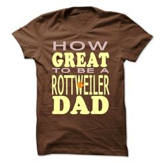 HOW GREAT TO BE A #ROTTWEILER DAD Order HERE ==> https://www.sunfrog.com/Pets/HOW-GREAT-TO-BE-A-ROTTWEILER-DAD-Brown-Guys.html?41088 Please tag & share with your friends who would love it  #xmasgifts #renegadelife #superbowl