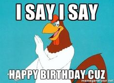 Super funny happy birthday pictures for men lol god ideas Cousin Birthday Quotes, Birthday Memes For Men, Happy Birthday Cousin, Happy Birthday Quotes, Happy Quotes, Funny Birthday, Birthday Sayings, Birthday Funnies, Cousin Quotes