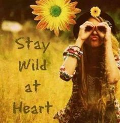 Stay wild at heart Hippie Culture, Hippie Chick, Stay Wild, Wild Hearts, The Dreamers, T Shirts For Women, Boho, Image, Spirit