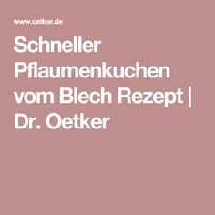 Schneller Pflaumenkuchen vom Blech Rezept | Dr. Oetker