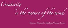 Shamar Rinpoche on creativity