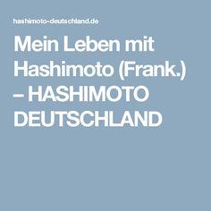 Mein Leben mit Hashimoto (Frank.) – HASHIMOTO DEUTSCHLAND
