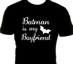 Batman is my boyfriend cutom made tshirt! Free Shippping! Sizes S, M and L $20.00