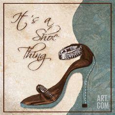 Its a Shoe Thing Print