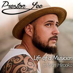 :: ハワイ島出身CA在住、プレストン・リー(Preston Lee)のサードシングル「Life of a Musician (feat. Ryan Hiraoka)」が12月12日より配信開始! | Wat's!New!! ハワイ by RealHawaii.jp ::
