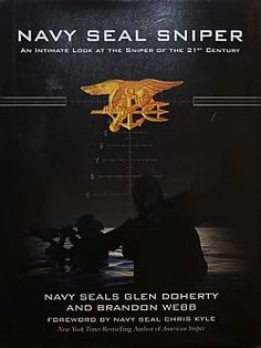 An intimate look at the Sniper in the 21st century. By Navy SEALS Glen Doherty and Brandon Webb Foreward by Navy SEAL Chris Kyle Firsthand information for both aspiring and expert snipers! Navy SEAL Sniper is a revised, updated, and full-color edition of The 21st-Century Sniper.