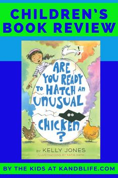 The sequel to Unusual Chickens for the Exceptional Poultry Farmer is here! Is Are You Ready to Hatch an Unusual Chicken by Kelly Jones as good as the first one? Read this great book review by 12 year old Kinley to find out! Book Reviews For Kids, 12 Year Old, Love Book, Great Books, Reading Lists, Childrens Books, How To Find Out, Chicken, Learning