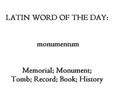 Monumentum Latin Quotes, Latin Phrases, French Phrases, Latin Words, New Words, Words Quotes, Latin Sayings, Cool Words, Unusual Words